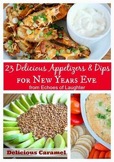 23 delicious appetizers dips for new years echoes