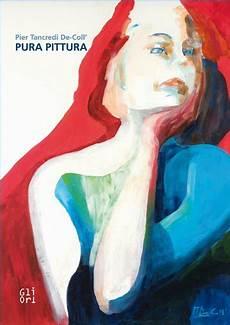 libreria mondadori chieri civico20 news quot pura pittura quot il libro d arte di pier