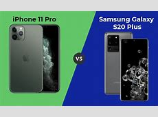 iPhone 11 Pro vs Samsung Galaxy S20 Plus: 4 features Apple
