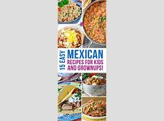 15 Easy Mexican Dinner Ideas Even the Kids Will Enjoy