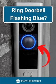Blue Light On My Ring Doorbell Pin On Ring Doorbell