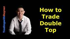 Trade Chart Patterns Like The Pros Trading Strategy How To Trade The Double Top Chart