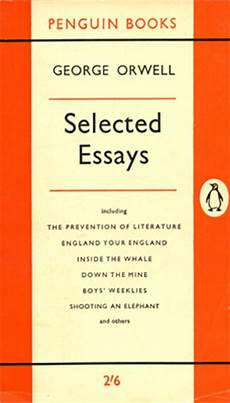Orwell Essays George Orwell Selected Essays Publisher Penguin Books