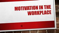 Types Of Motivation In The Workplace Motivation In The Workplace