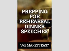 Prepping for Rehearsal Dinner Speeches ? It Can Be Easy