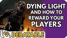 Dying Light Flags Reward Dying Light And How To Reward Your Players Debatable