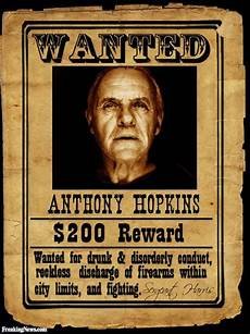 Funny Wanted Posters Anthony Hopkins Wanted Poster Pictures