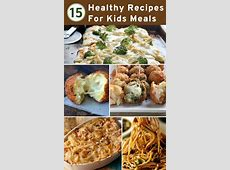 Top 15 Healthy Recipes For Kids' Meals   Easy healthy
