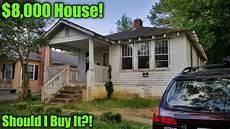 Should I Buy An House 8 000 House Should I Buy It