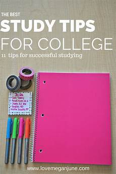 College Study Tips For Freshmen The Best Study Tips For College Love Megan June