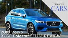 2018 Volvo Xc60 R Design Polestar 2018 Volvo Xc60 Polestar Full Review Youtube