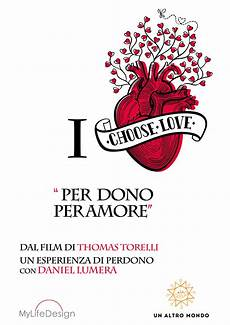 Choose Life Designs Choose Love Full Digital Experience Percorsi My Life