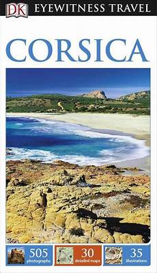 Corsica Eyewitness Travel Guide By Dk Eyewitness Travel