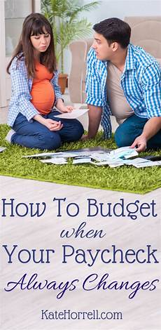Predict My Paycheck How To Budget If My Paycheck Always Changes Katehorrell