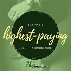 Agricultural Career List 5 Highest Paying Jobs In Agriculture Career Cultivation