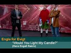 Will You Light My Candle Karaoke Engle For Evigt Would You Light My Candle Hans Engell