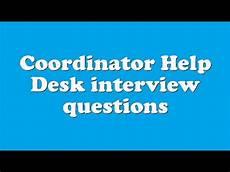 Help Desk Analyst Interview Questions Coordinator Help Desk Interview Questions Youtube