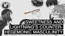 Hegemonic Masculinity Sweetness And Lightning S Counter Hegemonic Masculinity