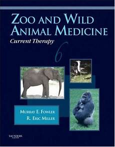 Animal Medicine Zoo And Wild Animal Medicine Current Therapy 6th Edition
