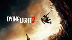 Dying Of The Light Borderlands 2 Dying Light 2 Preview News Trailers Release Date And More