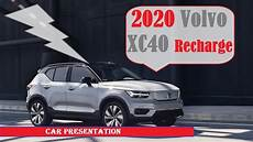 volvo 2020 ev 2020 volvo xc40 recharge is the brand s ev