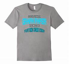 I See You Have Graph Paper I See You Have Graph Paper You Must Be Plotting T Shirt