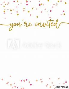 You Re Invited Templates Cute Party Invitation Template You Re Invited Party