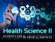 Health Science Health Science Ii Patient Care And Medical Services