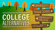 Alternatives To College What Are The Alternatives To College Youtube