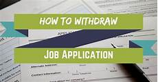 Job Application Advice How To Cancel Or Withdraw Job Application Best Advice