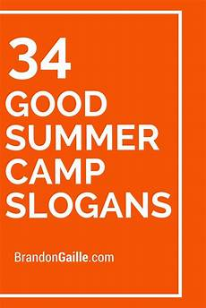 Catchy Tutoring Slogans 35 Good Summer Camp Slogans Best Summer Camps Summer