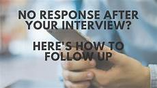 How Long After An Interview No Response After An Interview Here S How To Send A