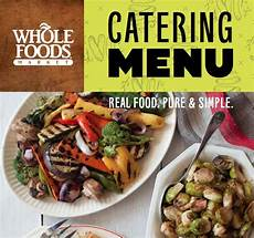 Whole Foods Catering Menu Image From Http Www Wholefoodsmarket Com Sites Default
