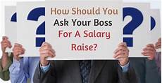 How Do I Ask For A Raise How To Ask Your Boss For A Pay Or Salary Raise 29 Best