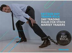 Pattern Day Trader Rule: Day Trading Rules For Stock