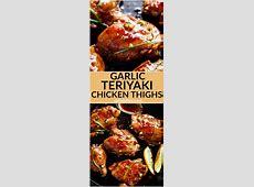 Garlic Teriyaki Chicken Thighs   Cafe Delites
