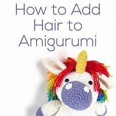 how to add hair to your amigurumi shiny happy world