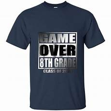 8th Grade T Shirt Designs Funny 8th Grade Graduation Game Over Class Of 2018 T