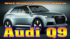 2020 audi q9 2020 audi q9 2020 audi q9 concept 2020 audi q9 reviews