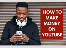 How to Make Money On YouTube In Nigeria   All You Need