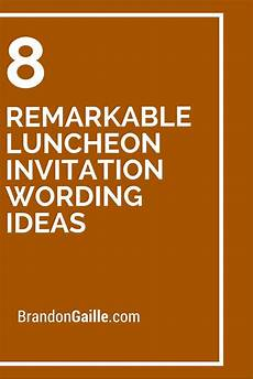 Lunch Invitation Message 8 Remarkable Luncheon Invitation Wording Ideas