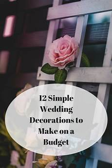 12 simple wedding decorations to make on a budget