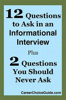 Questions To Ask In An Interviewee 12 Informational Interview Questions To Ask