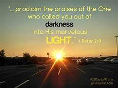 Step Out Of The Darkness And Into The Light Lyrics Called Out Of Darkness Into Light 31daysofpraise Julie