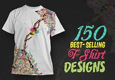 Best Statement Shirt Designs Get 150 Best Selling T Shirt Designs With An Extended