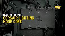 Lighting Node Pro How Many Fans How To Install The Lighting Node Core For Corsair Rgb Fans