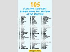 105 Blog Topics And Ideas To Make Money And Have Fun At