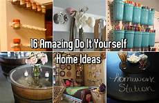 Do It Yourself Home Projects 16 Amazing Do It Yourself Home Ideas Diy Craft Projects