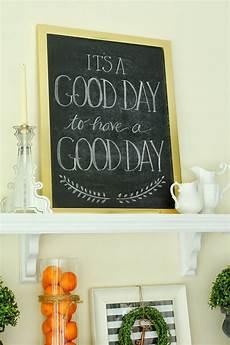 Cute Chalkboard Designs It S A Good Day Free Chalkboard Printable Chalkboard