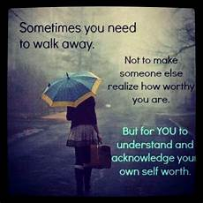 Walking Away Quotes Know When To Walk Away Quotes Quotesgram